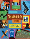 Criminology : The Core, Siegel, Larry J., 0495094773
