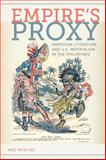 Empire's Proxy : American Literature and U. S. Imperialism in the Philippines, Wesling, Meg, 0814794777