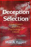 Deception in Selection : Interviewees and the Psychology of Deceit, Eggert, Max A., 1409474771