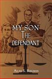 My Son the Defendant, Allan Bergman, 144150477X
