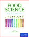 Food Science, an Ecological Approach, Sari Edelstein, 1449694772