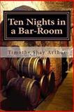 Ten Nights in a Bar-Room, Timothy Shay Arthur, 1481274775