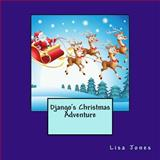 Django's Christmas Adventure, Lisa Jones, 1493534777