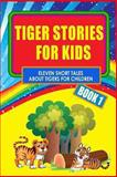 Tiger Stories for Kids - Book 1, Helen Bannerman and Joseph Jacobs, 1494384779