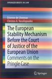 The European Stability Mechanism Before the Court of Justice of the European Union : Comments on the Pringle Case, Vassilopoulos, Christos and Lhoneux, Etienne, 3319014773
