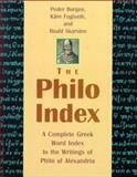 The Philo Index : A Complete Greek Word Index to the Writings of Philo of Alexandria, Borgen, Peder and Fuglseth, KÃ¥re, 9004114777