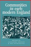 Communities in Early Modern England : Networks, Place, Rhetoric, Alexandra Shepard, 071905477X