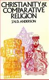 Christianity and Comparative Religion, J. N. Anderson, 0877844771