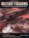 Standard Catalog of Military Firearms, Phillip Peterson and Ned Schwing, 0896894770