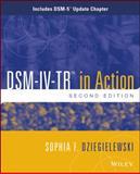 DSM-IV-TR in Action : DSM-5 Update, Dziegielewski, Sophia F., 1118784774