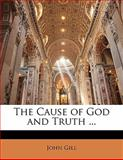 The Cause of God and Truth, John Gill, 1141904772