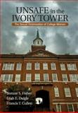 Unsafe in the Ivory Tower : The Sexual Victimization of College Women, Daigle, Leah E. and Fisher, Bonnie S., 1412954770