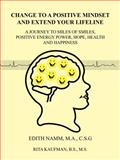 Change to a Positive Mindset and Extend Your Lifeline, Edith Namm and Rita Kaufman, 146344477X