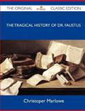 The Tragical History of Dr Faustus - the Original Classic Edition, Christoper Marlowe, 1486144772