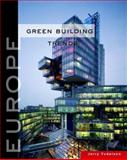 Green Building Trends : Europe, Yudelson, Jerry, 1597264776