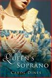 The Queen's Soprano, Carol Dines, 0152054774