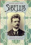 Sibelius : A Composer's Life and the Awakening of Finland, Goss, Glenda Dawn, 0226304779