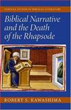Biblical Narrative and the Death of the Rhapsode, Kawashima, Robert S., 0253344778