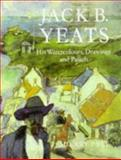 Jack B. Yeats : His Watercolours, Drawings and Pastels, , 0716524775