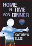 Home in Time for Dinner, Kathryn Ellis, 0889954771