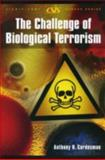 The Challenge of Biological Terrorism, Cordesman, Anthony, 0892064773