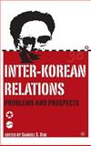 Inter-Korean Relations : Problems and Prospects, Kim, Samuel S., 1403964777