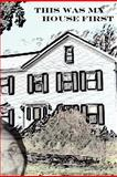 This Was My House First, Jenifer Stockdale, 1475174772