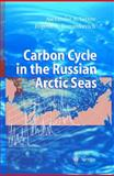 Carbon Cycle in the Russian Arctic Seas, Vetrov, Alexander A. and Romankevich, Evgeny, 3540214771