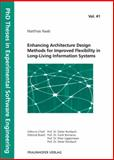 Enhancing Architecture Design Methods for Improved Flexibility in Long-Living Information Systems, Naab, Matthias, 383960477X
