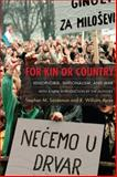 For Kin or Country : Xenophobia, Nationalism, and War, Saideman, Stephen M. and Ayres, R. William, 0231144784