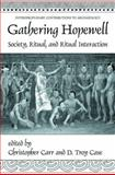 Gathering Hopewell : Society, Ritual, and Ritual Interaction, , 0306484781
