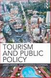 Tourism and Public Policy, Kennell, James and Chaperon, Samantha, 0415524784