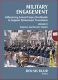 Military Engagement : Influencing Armed Forces Worldwide to Support Democratic Transitions, , 0815724780
