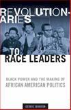 Revolutionaries to Race Leaders, Cedric Johnson, 0816644780