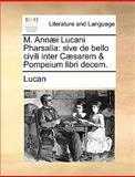 M Annæi Lucani Pharsali, Lucan, 114096478X
