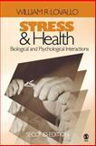 Stress and Health : Biological and Psychological Interactions, Lovallo, William R., 1412904781