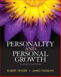 Personality and Personal Growth, Frager, Ph.D., Robert and Fadiman, Ph.D., James, 0205254780