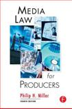 Media Law for Producers, Miller, Philip, 0240804783