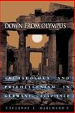 Down from Olympus : Archaeology and Philhellenism in Germany, 1750-1970, Marchand, Suzanne L., 0691114781