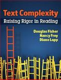 Text Complexity, Douglas Fisher and Nancy Frey, 0872074781