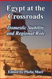 Egypt at the Crossroads : Domestic Stability and Regional Role, Marr, Phebe, 1410224783