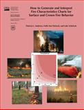 How to Generate and Interpret Fire Characteristics Charts for Surface and Crown Fire Behavior, Patricia Andrews and Faith Heinsch, 1480144789