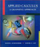 Applied Calculus : A Graphing Approach, Schneider, David I. and Goldstein, Larry J., 0133424782