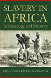 Slavery in Africa : Archaeology and Memory, , 0197264786