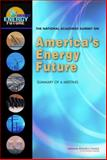 The National Academies Summit on America's Energy Future : Summary of a Meeting, Olson, Steve and Fri, Robert W., 0309124786