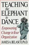 Teaching the Elephant to Dance, James A. Belasco, 0517574780
