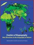 Frontiers of Biogeography : New Directions in the Geography of Nature, Lomolino, Mark V. and Heaney, Lawrence R., 0878934782