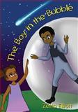 The Boy in the Bubble, Zetta Elliott, 1497444780