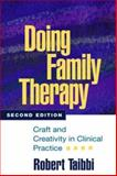 Doing Family Therapy : Craft and Creativity in Clinical Practice, Robert Taibbi LCSW, 1593854781