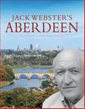 Jack Webster's Aberdeen, Webster, Jack, 1841584789